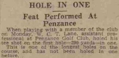 Penzance Golf Club, Sancreed Course, Cornwall. Hole in one by W C T Lane in April 1938.