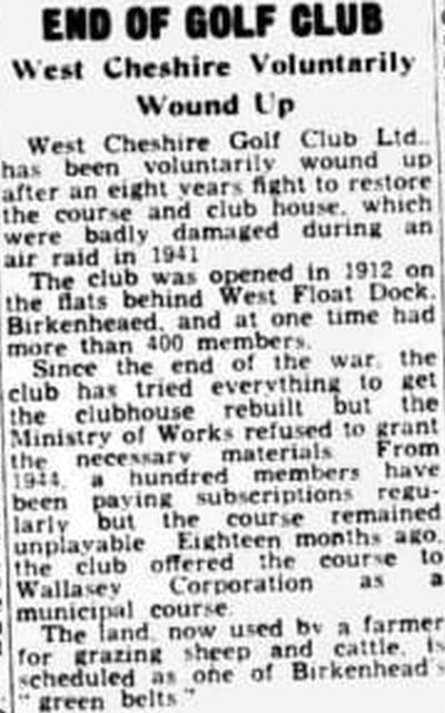 West Cheshire Golf Club, Breck Road, Wallasey. The club is wound up in 1952.