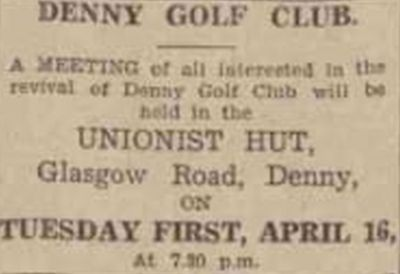 Denny Golf Club, Stirligshire. Hopes of a revival of the golf club in April 1946.