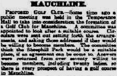 Mauchline Golf Club, Ayrshire. Report on the proposed club in April 1909.