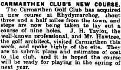 Carmarthen Golf Club. The club acquires its current course in September 1928.
